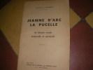 JEANNE D'ARC LA PUCELLE- SA MISSION ROYALE TEMPORELLE ET SPIRITUELLE. Marquis DE LA FRANQUERIE