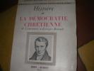 HISTOIRE DE LA DEMOCRATIE CHRETIENNE DE LAMMENAIS A GEORGES BIDAULT. ROBERT HAVARD DE LA MONTAGNE