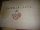 ALBUM DE LA JEUNESSE .