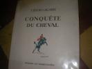 CONQUETE DU CHEVAL. BENOIST-GIRONIERE Y.