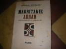MAURITANIE ADRAR- SOUVENIRS D'UN AFRICAIN. GENERAL GOURAUD