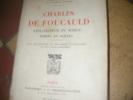 CHARLES DE FOUCAULD- EXPLORATEUR DU MAROC ERMITE AU SAHARA. BAZIN RENE