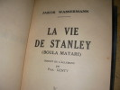 LA VIE DE STANLEY (BOULA MATARI). WASSERMANN JAKOB