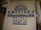 EDIFICES COMMUNAUX- MAIRIES. ECOLES. BUREAUX DE POSTES .... DEFRANCE HENRI