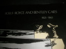 A BRIEF GUIDE TO ROLLS ROYCE AND BENTLEY CARS 1925-1965.