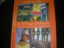 LE VILLAGE D'ORIENT- UNE ARCHITECTURE DOUCE AUX CARAIBES. CRENN ALAIN- BOHL XAVIER