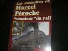 LES MEMOIRES DE MARCEL PEROCHE SENATEUR DU RAIL. PEROCHE MARCEL