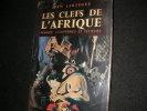LES CLEFS DE L'AFRIQUE - FEMMES,CONFRERIES ET FETICHES. LARTEGUY JEAN
