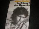 LE DESERT DES DESERTS- AVEC LES BEDOUINS DERNIERS NOMADES DE L'ARABIE DU SUD. WILFRED THESIGER