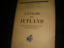 L'ENIGME DU JUTLAND. LANGHORNE GIBSON- VICE-AMIRAL HARPER