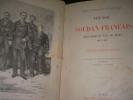 VOYAGE AU SOUDAN FRANCAIS- HAUT-NIGER ET PAYS DE SEGOU 1879-1881. Commandant GALLIENI