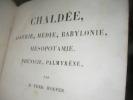 CHALDEE ASSYRIE MEDIE BABYLONIE MESOPOTAMIE PHENICIE PALMYRENE. HOEFER FERD.