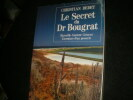 LE SECRET DU Dr. BOUGRAT- MARSEILLE CAYENNE CARACAS - L'AVENTURE D'UN PROSCRIT. DEDET CHRISTIAN