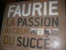 FAURIE LA PASSION AU COEUR DU SUCCES. PATRICIA KAPFERER- TRISTAN GASTON-BRETON