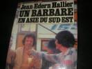 UN BARBARE EN ASIE DU SUD EST. HALLIER JEAN-EDERN