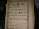 ALBUM DES MISSIONS CATHOLIQUES-TOME II: ASIE OCCIDENTALE.