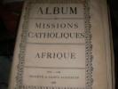 ALBUM DES MISSIONS CATHOLIQUES-TOME I: AFRIQUE.