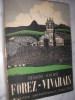 FOREZ- VIVARAIS REGION XVI BIS- EXPOSITION INTERNATIONALE PARIS 1937- ITINERAIRE D'UN HOMME DE GOUT.