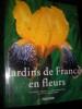 JARDINS DE FRANCE EN FLEURS. [SOUS LA DIRECTION D'ANGELICA TASCHEN]