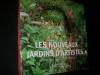 LES NOUVEAUX JARDINS D'ARTISTES. GOUTIER JEROME- MOTTE VINCENT
