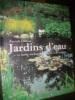 JARDINS D'EAU- LE BASSIN, LES BERGES; LES PLANTES ET LES POISSONS. GLEMAS PATRICK