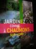 JARDINEZ COMME A CHAUMONT-SUR-LOIRE. PIGEAT JEAN-PAUL