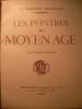 LES PEINTRES DU MOYEN-AGE . STERLING CHARLES
