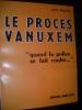 """LE PROCES VANUXEM  """"QUAND LA POLICE SE FAIT ROULER..."""". GAUVIN JEAN"""