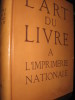 L'ART DU LIVRE A L'IMPRIMERIE NATIONALE. [COLLECTIF]