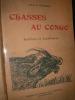 CHASSES AU CONGO- BUFFLES ET ELEPHANTS. DE LANDTSHEER ROBERT