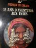 15 ANS D'AVENTURES AUX INDES. VITOLD DE GOLISH