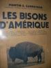 LES BISONS D'AMERIQUE. GARRETSON MARTIN S.