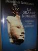 LA GRANDE NUBIADE- LE PARCOURS D'UNE EGYPTOLOGUE. DESROCHES NOBLECOURT C.