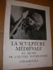 LA SCULPTURE MEDIEVALE DU MUSEE DE L'OEUVRE NOTRE-DAME . BEYER VICTOR