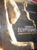 CHRONIQUES EGYPTIENNES-VOYAGE SUR LES CHEMINS DE TRAVERSE. LE TOURNEUR D'ISON CLAUDINE ET CYRIL