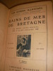 BAINS DE MER DE BRETAGNE- DU MONT SAINT MICHEL A SAINT-NAZAIRE. [MONMARCHE M.] GUIDE TOURISME