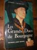 LES FRANDS DUCS DE BOURGOGNE. CALMETTE JOSEPH