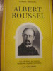 ALBERT ROUSSEL-SA VIE SON OEUVRE. ROBERT BERNARD