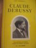 """CLAUDE DEBUSSY """"MUSICIEN FRANCAIS"""". FERCHAULT GUY"""