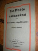 LE POETE ASSASSINE. APOLLINAIRE GUILLAUME