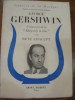 GEORGE GERSHWIN-LE MUSICIEN DE LA RHAPSODY IN BLUE. CHALUPT RENE