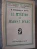 LE MYSTERE DE JEANNE D'ARC. GROSDIDIER DE MATONS