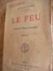 LE FEU (JOURNAL D'UNE ESCOUADE). BARBUSSE HENRI