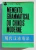 Mémento grammatical du chinois moderne . WEI, ZHANG - ET DENAN, XU