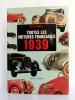 Toutes les voitures françaises 1939 et leurs rivales.. BELLU René.