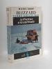 Blzzard (Terre Adélie 1951) Tome 1 Initiation à la solitude. [Antarctique] - Barré Lt de Vaisseau Michel