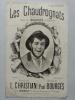 Les Chaudrognats, chansonnette, créée par Bourgès à l'Eldorado. Paroles de L. Christian, Musique de Paul Bourgès.. (CHANSONS ) - Général BOULANGER.  ...