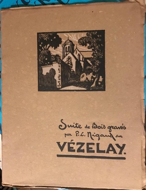 Suite de Bois gravés par P. L. Nigaud sur Vézelay.. NIGAUD Paul Louis (1895-1937).