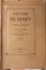 Histoire  de Berry par Gaspard Thaumas de La Thaumassière, écuyer seigneur de Puy-Ferrand avocat au Parlement. Réimprimé par la Revue du Berry, ...
