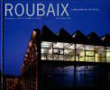 Roubaix - L'imaginaire en actes. Leroy, Hervé